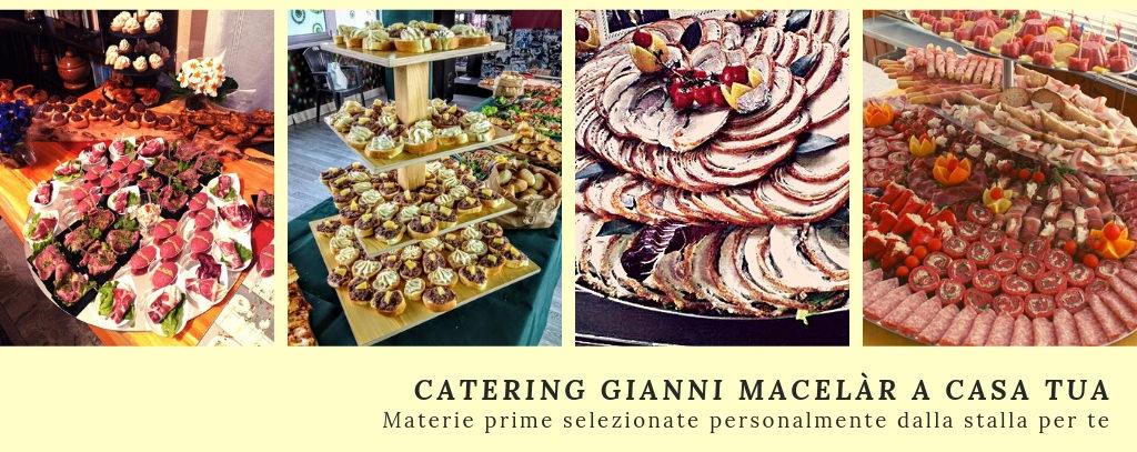 Catering Gianni Macelàr a casa tua, materie prime selezionate dalla stalla
